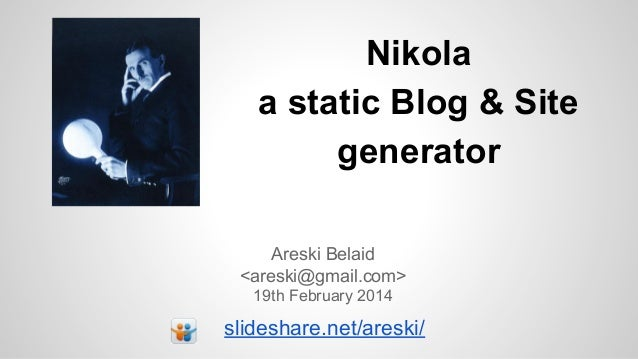 Nikola, a static blog & site generator   python meetup 19 feb2014