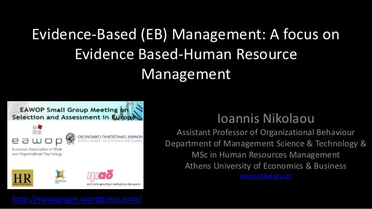 Evidence-Based (EB) Management: A focus on          Evidence Based-Human Resource                   Management            ...