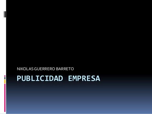 PUBLICIDAD EMPRESANIKOLASGUERRERO BARRETO