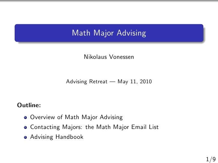 Math Major Advising                          Nikolaus Vonessen                   Advising Retreat — May 11, 2010    Outlin...