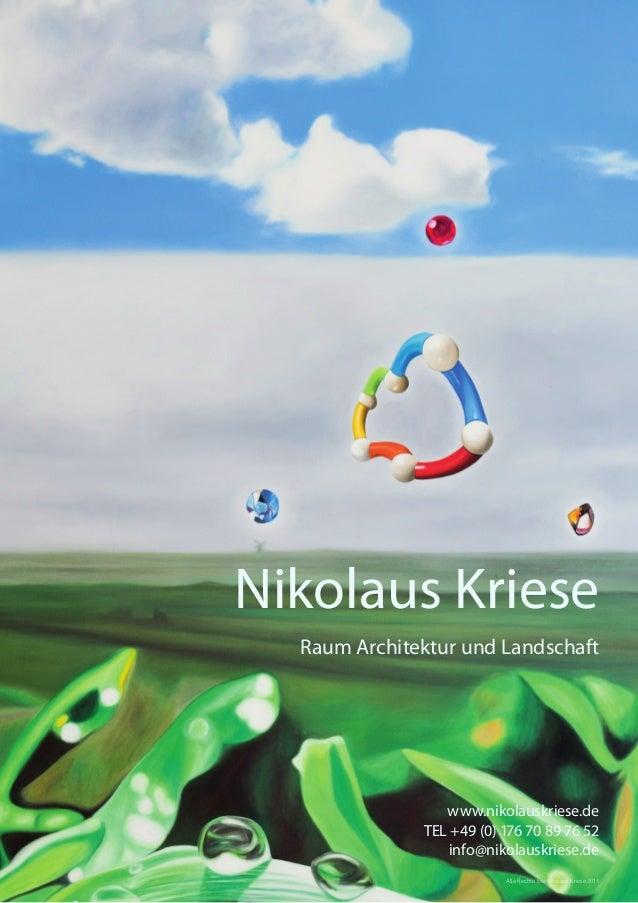 Nikolaus Kriese Raum Architektur und Landschaft  www.nikolauskriese.de TEL +49 (0) 176 70 89 76 52 info@nikolauskriese.de ...