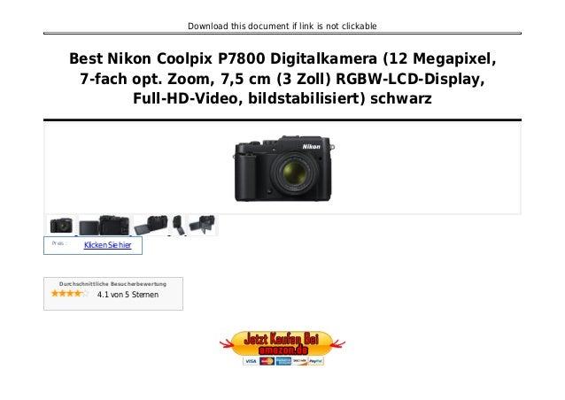 Download this document if link is not clickable Best Nikon Coolpix P7800 Digitalkamera (12 Megapixel, 7-fach opt. Zoom, 7,...