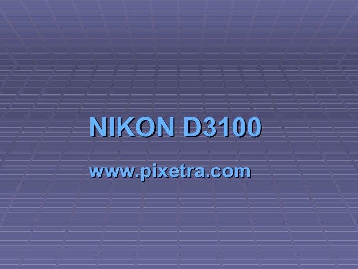 NIKON D3100   www.pixetra.com