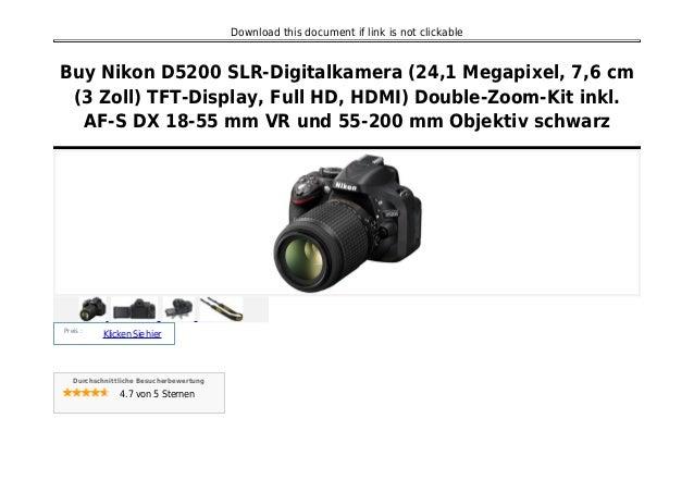 Download this document if link is not clickable Buy Nikon D5200 SLR-Digitalkamera (24,1 Megapixel, 7,6 cm (3 Zoll) TFT-Dis...