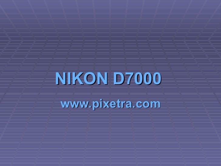 NIKON D7000   www.pixetra.com