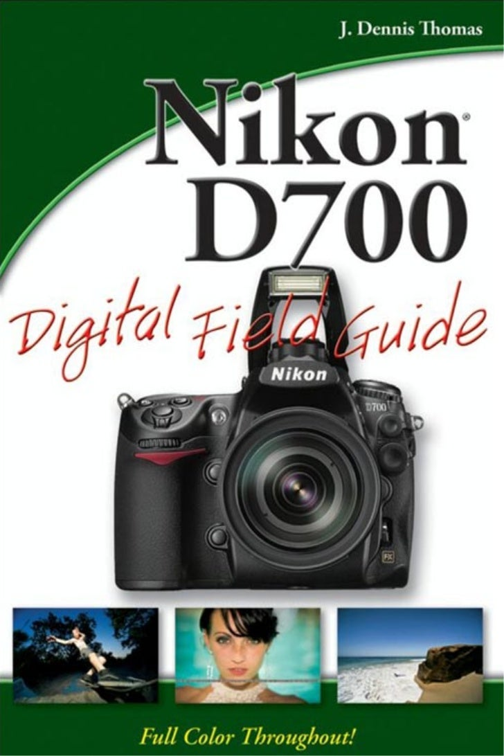 Nikon D700         ®Digital Field Guide