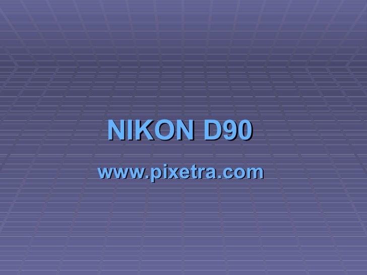 NIKON D90   www.pixetra.com