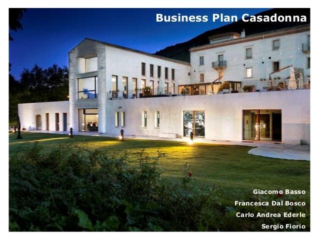 Business Plan Casadonna Giacomo Basso Francesca Dal Bosco Carlo Andrea Ederle Sergio Fiorio