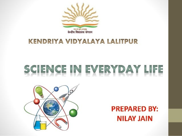 essay on the value of science in everyday life Ethics in daily life philosophy essay ethics can be defined as the role of ethic in civil life, in the important areas of science this value is very.
