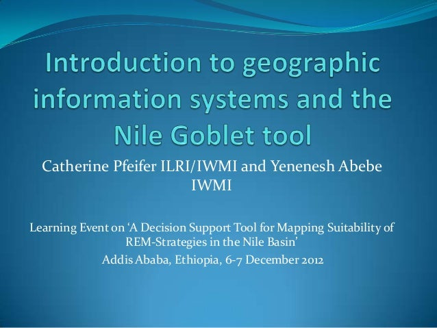 Catherine Pfeifer ILRI/IWMI and Yenenesh Abebe                        IWMILearning Event on 'A Decision Support Tool for M...