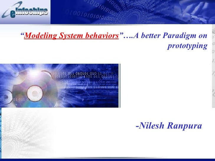 """ Modeling System behaviors ""….A better Paradigm on prototyping -Nilesh Ranpura"