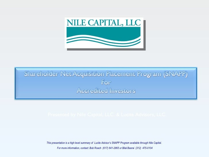 This presentation is a high level summary of  Lucite Advisor's SNAPP Program available through Nile Capital.  For more inf...