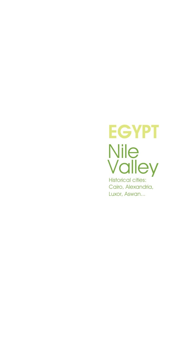 EGYPTNileValleyHistorical cities:Cairo, Alexandria,Luxor, Aswan...