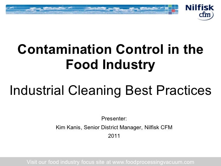 Industrial Cleaning Best Practices Contamination Control in the Food Industry Visit our food industry focus site at www.fo...