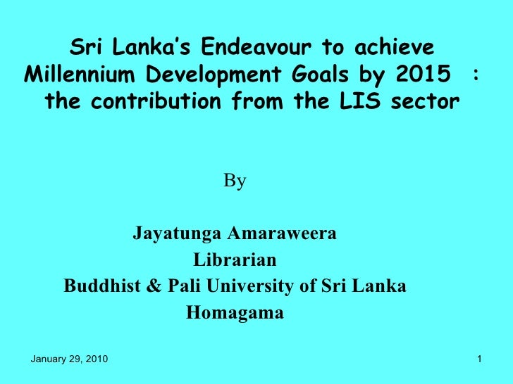 Sri Lanka's Endeavour to achieve Millennium Development Goals by 2015  : the contribution from the LIS sector By Jayatunga...