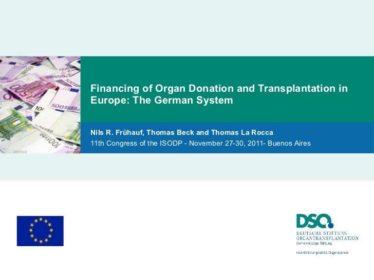 Financing of Organ Donation and Transplantation in Europe: The German System Nils R. Frühauf, Thomas Beck and Thomas La Ro...