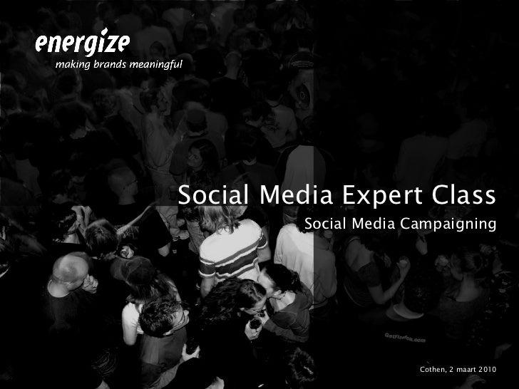 <ul><li>Social Media Expert Class </li></ul><ul><li>Social Media Campaigning </li></ul><ul><li>Cothen, 2 maart 2010 </li><...