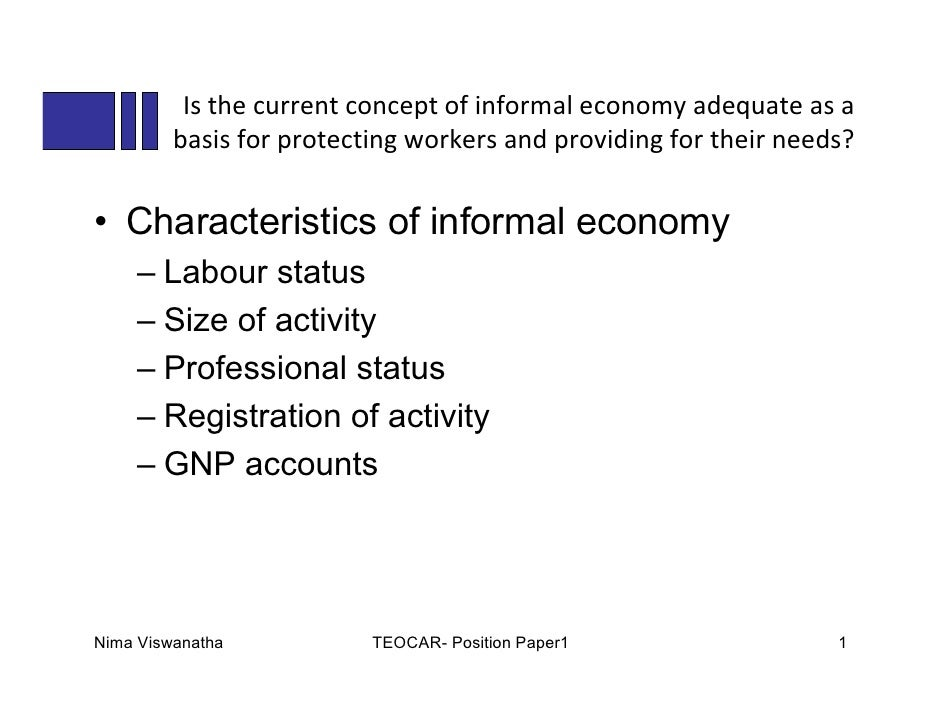 Is the current concept of informal economy adequate as a          basis for protecting workers and providing for their nee...
