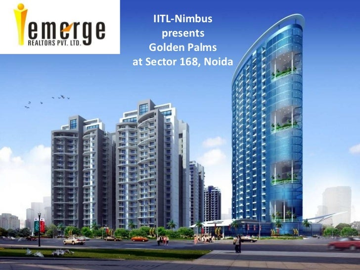 IITL-Nimbus <br />presents <br />Golden Palms <br />at Sector 168, Noida<br />