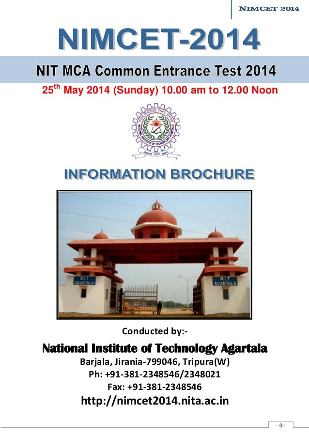 NIMCET 2014  25th May 2014 (Sunday) 10.00 am to 12.00 Noon  Conducted by:-  National Institute of Technology Agartala Barj...