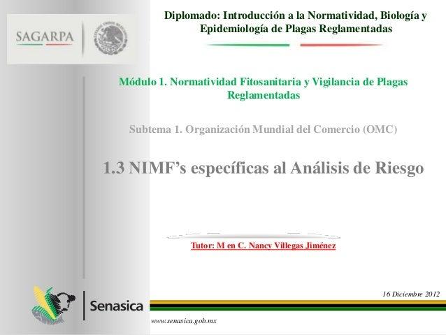 Diplomado: Introducción a la Normatividad, Biología y                 Epidemiología de Plagas Reglamentadas  Módulo 1. Nor...