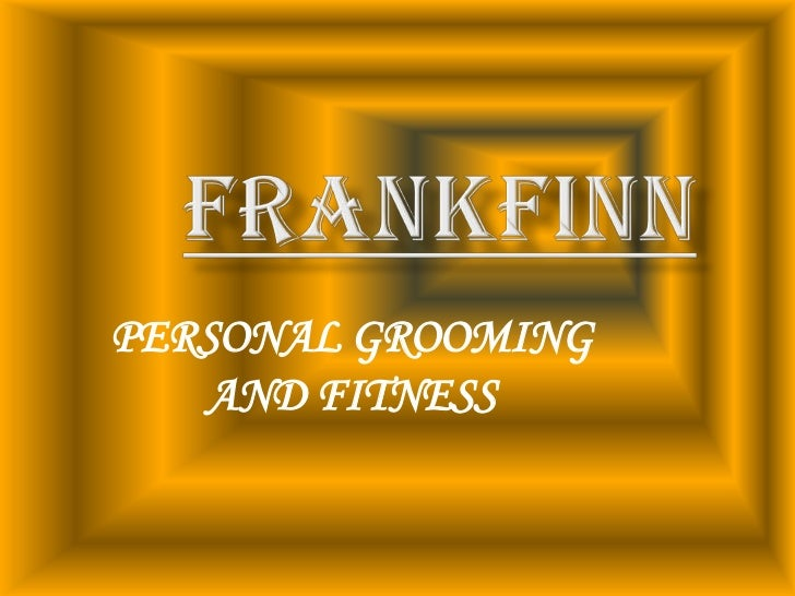 frankfinn<br />PERSONAL GROOMING AND FITNESS<br />