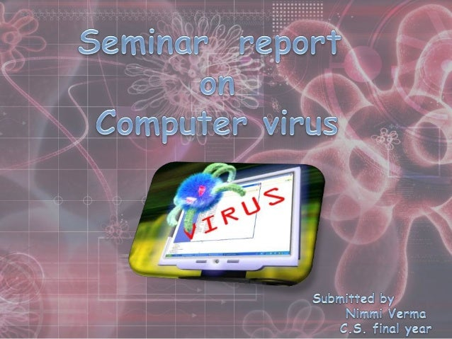 "VIRUS stands for ""Vital Information Resource Under Siege "". A computer virus is a computer program that can replicate it..."