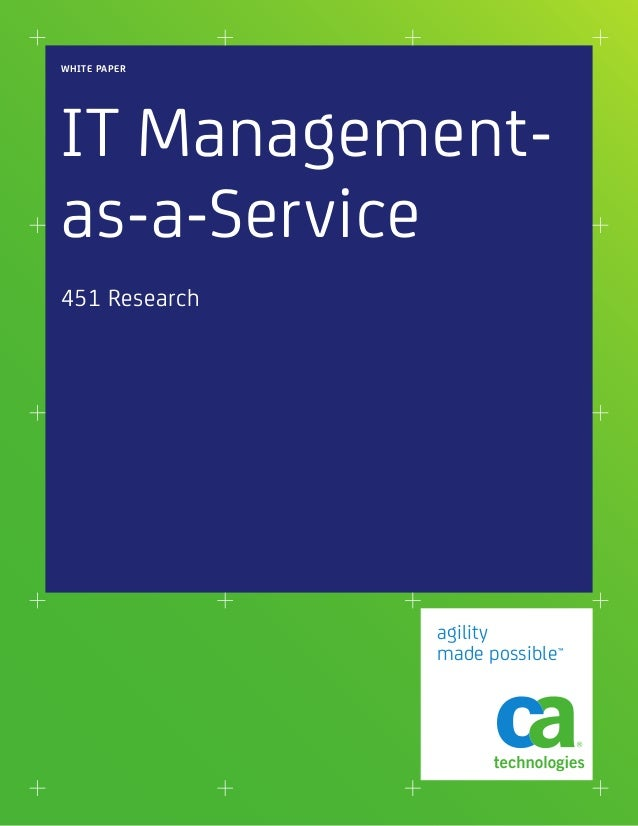 WHITE PAPERIT Management-as-a-Service451 Research               agility               made possible™