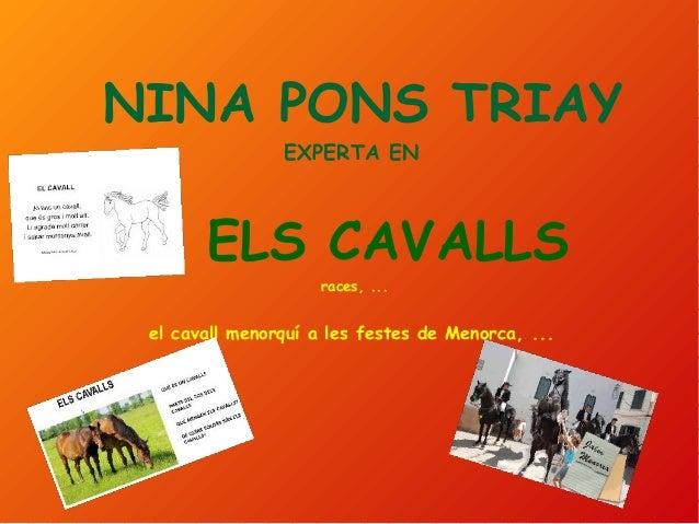 NINA PONS TRIAY EXPERTA EN ELS CAVALLS races, ... el cavall menorquí a les festes de Menorca, ...