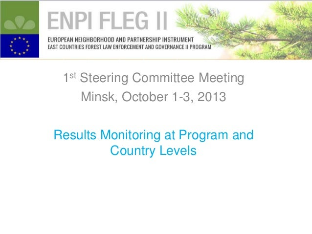 1st Steering Committee Meeting Minsk, October 1-3, 2013 Results Monitoring at Program and Country Levels