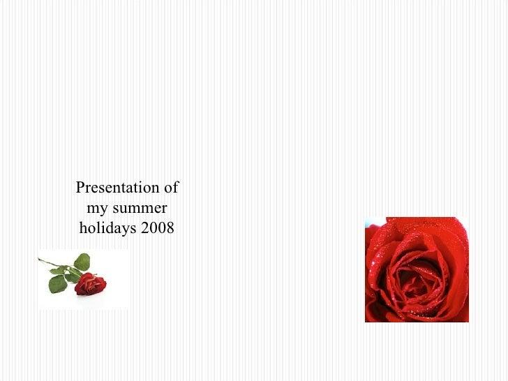 Presentation of my summer holidays 2008