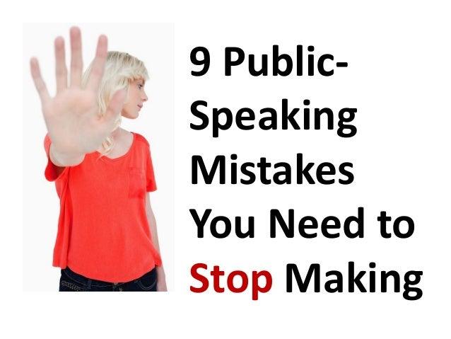 9 Public-SpeakingMistakesYou Need toStop Making