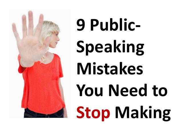 Nine Public-Speaking Mistakes You Need to Stop Making NOW