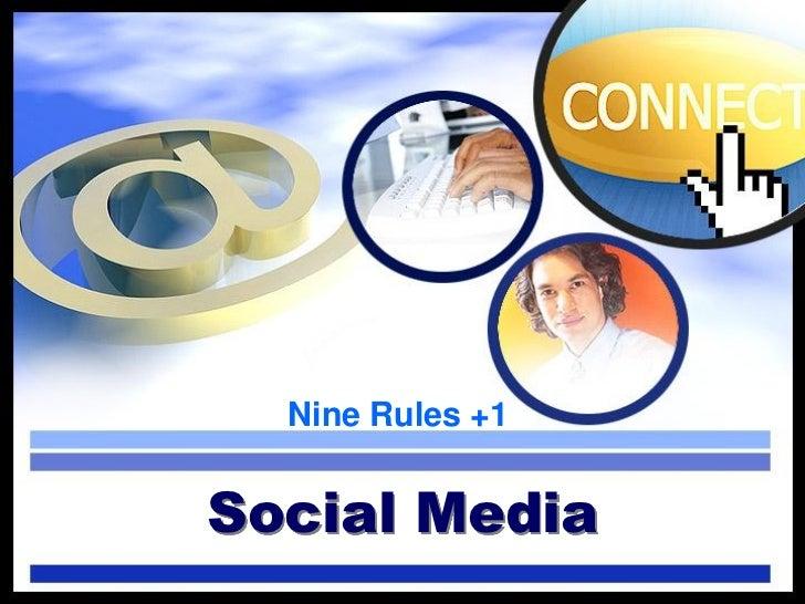 Nine Rules +1Social Media