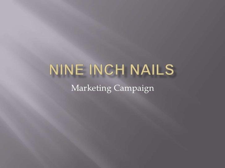 NINE INCH NAILS<br />Marketing Campaign<br />