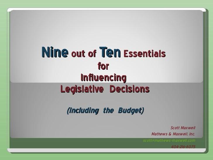 Nine Out of Ten Essentials for Influencing Legilative