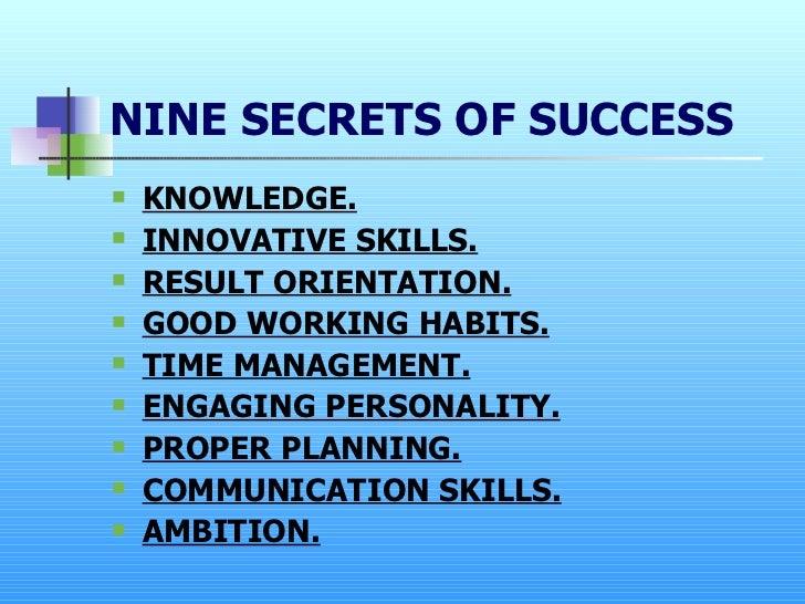 Nine secrets of success