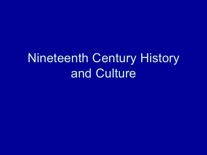 Nineteenth Century History and Culture