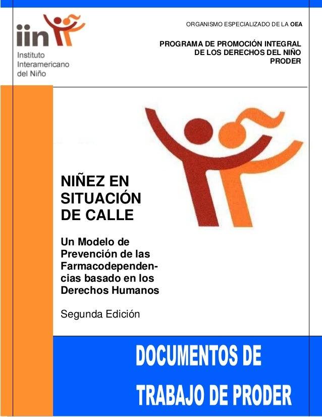 ORGANISMO ESPECIALIZADO DE LA OEA  PROGRAMA DE PROMOCIÓN INTEGRAL DE LOS DERECHOS DEL NIÑO PRODER  NIÑEZ EN SITUACIÓN DE C...