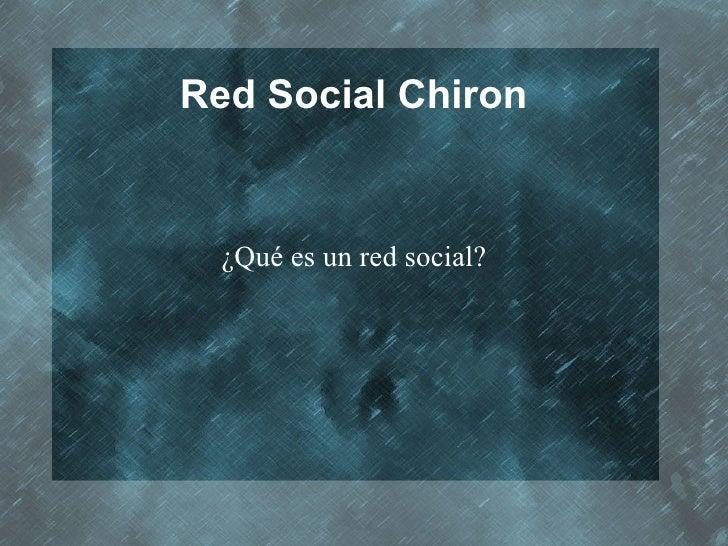 Red Social Chiron ¿Qué es un red social?