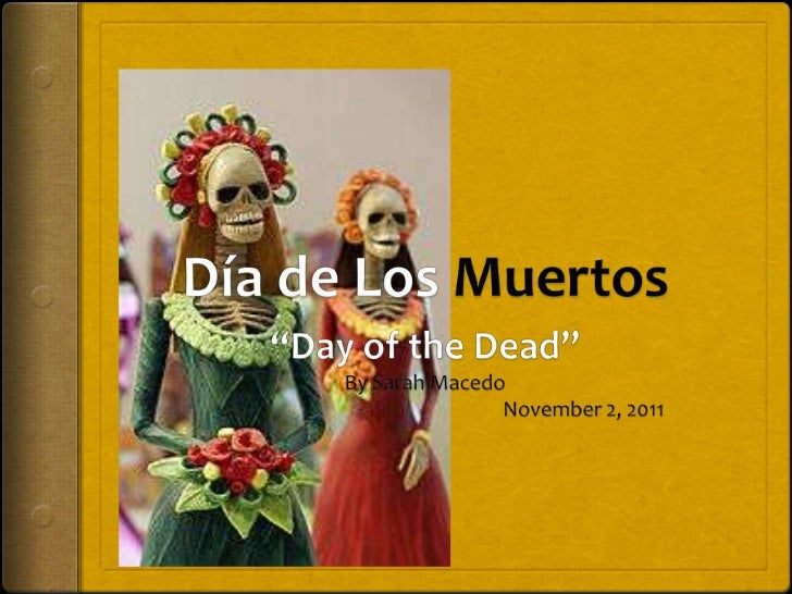 Brief Summary Is a traditional Mexican  holiday celebrated from  October 31st at midnight  through November 2nd It is a ...