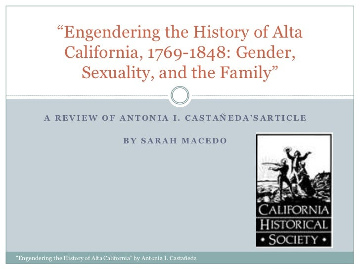 """""""Engendering the History of Alta                California, 1769-1848: Gender,                  Sexuality, and the Family""""..."""