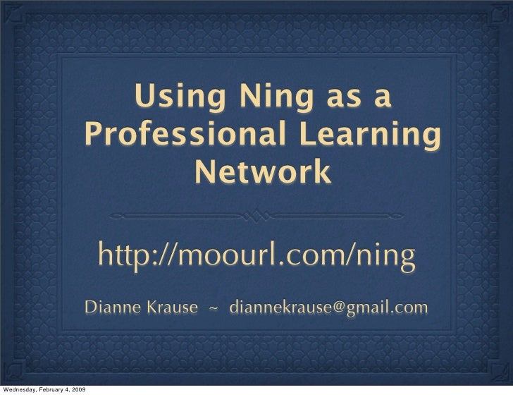 Using Ning as a                           Professional Learning                                 Network                   ...