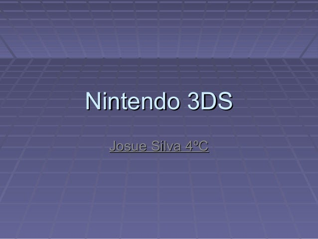Nintendo 3DSNintendo 3DS Josue Silva 4ºCJosue Silva 4ºC