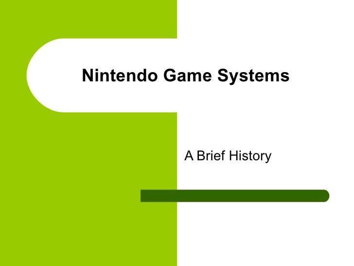 Nintendo Game Systems A Brief History