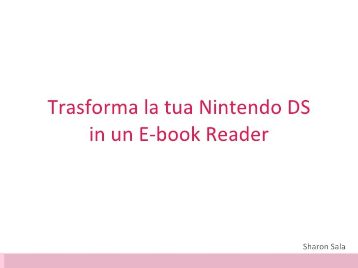 Trasforma la tua Nintendo DS in un Ebook Reader