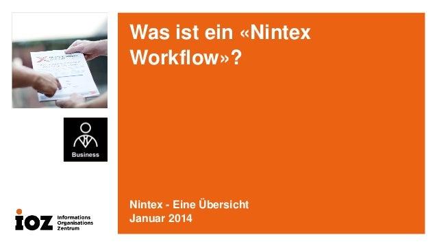 Was ist ein «Nintex Workflow»?  Nintex - Eine Übersicht Januar 2014