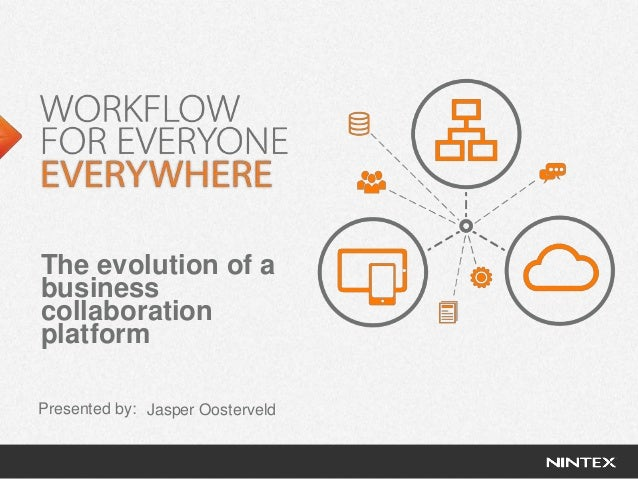 Nintex Conference Amsterdam 2014 - The evolution of a business collaboration platform