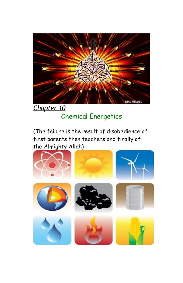 Chapter 10Chemical Energetics(The failure is the result of disobedience offirst parents then teachers and finally ofthe Al...