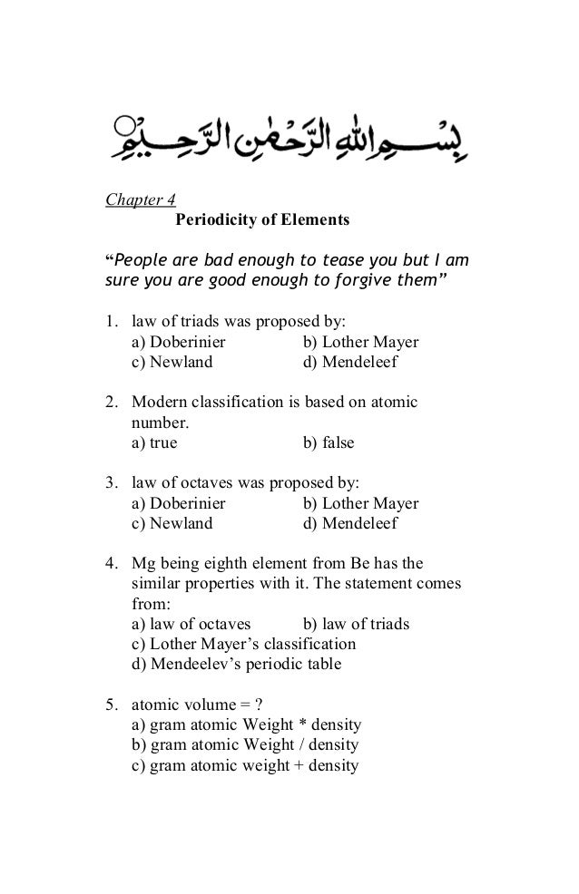 "Chapter 4         Periodicity of Elements""People are bad enough to tease you but I amsure you are good enough to forgive t..."